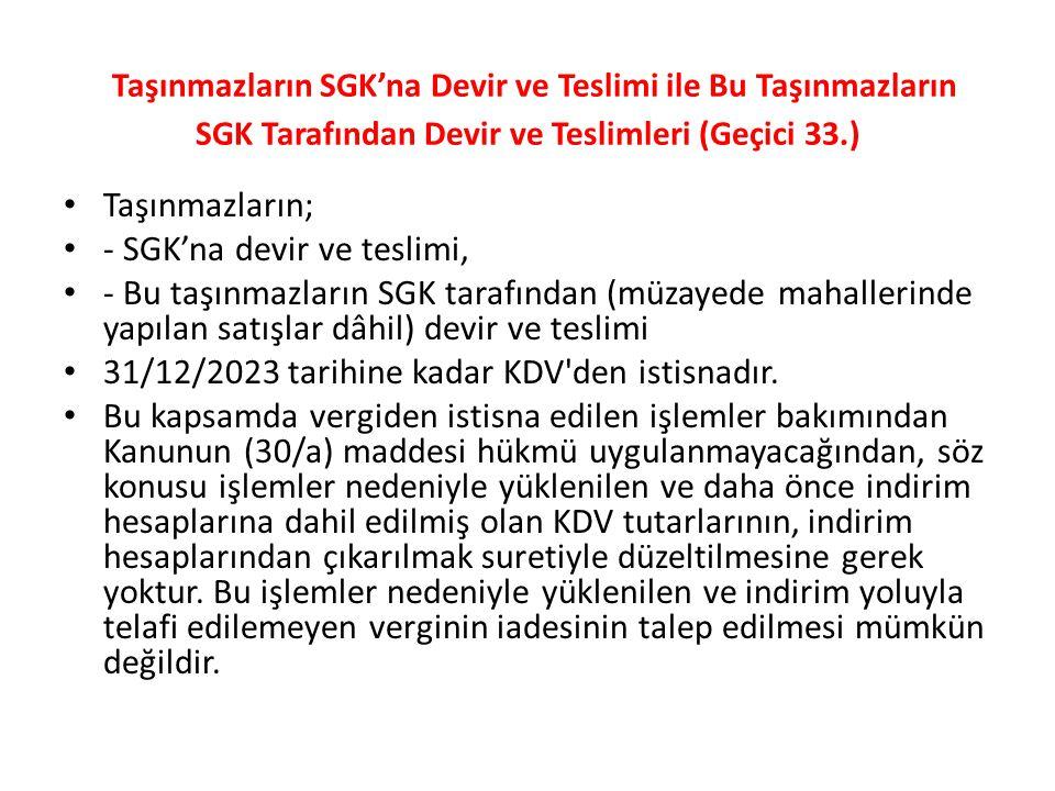 Taşınmazların SGK'na Devir ve Teslimi ile Bu Taşınmazların SGK Tarafından Devir ve Teslimleri (Geçici 33.)