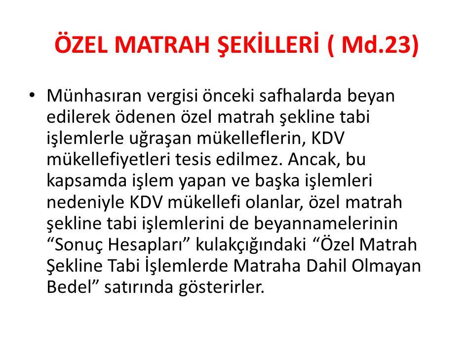 ÖZEL MATRAH ŞEKİLLERİ ( Md.23)