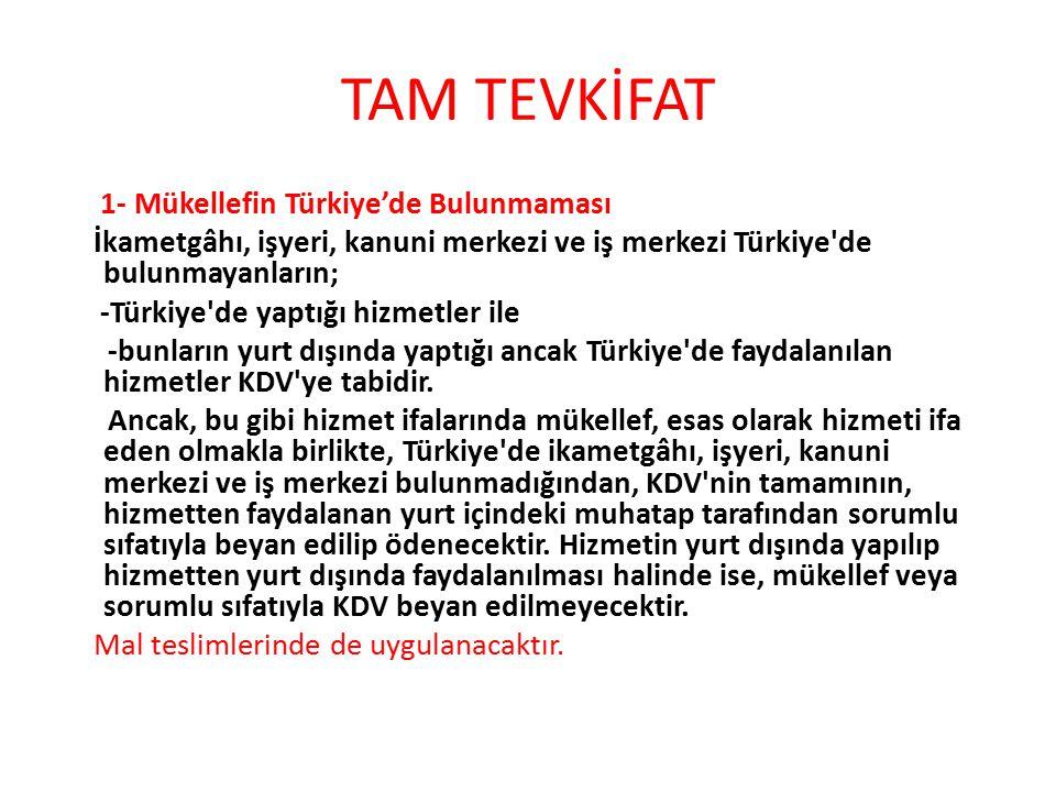 TAM TEVKİFAT 1- Mükellefin Türkiye'de Bulunmaması