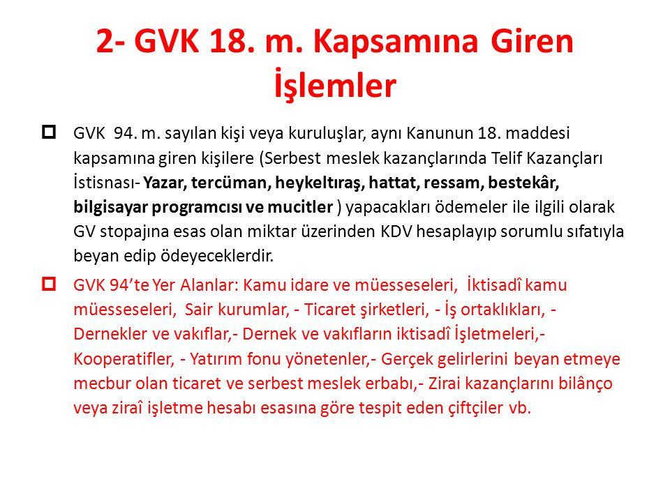 2- GVK 18. m. Kapsamına Giren İşlemler