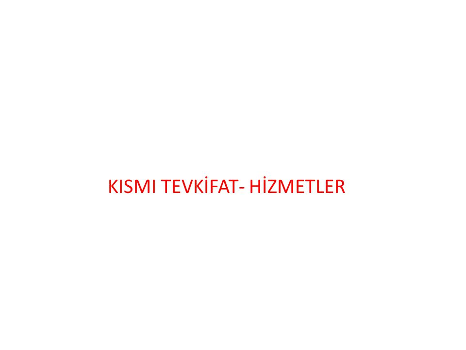 KISMI TEVKİFAT- HİZMETLER