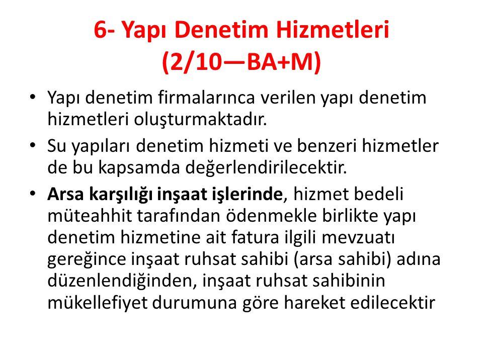 6- Yapı Denetim Hizmetleri (2/10—BA+M)