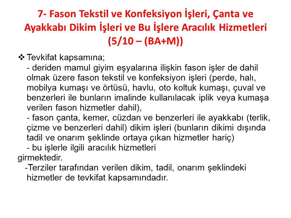 7- Fason Tekstil ve Konfeksiyon İşleri, Çanta ve Ayakkabı Dikim İşleri ve Bu İşlere Aracılık Hizmetleri (5/10 – (BA+M))