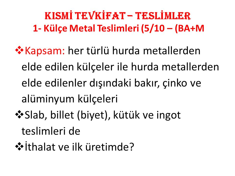 KISMİ TEVKİFAT – TESLİMLER 1- Külçe Metal Teslimleri (5/10 – (BA+M