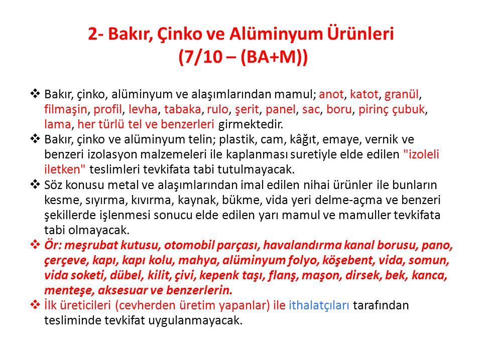 2- Bakır, Çinko ve Alüminyum Ürünleri (7/10 – (BA+M))