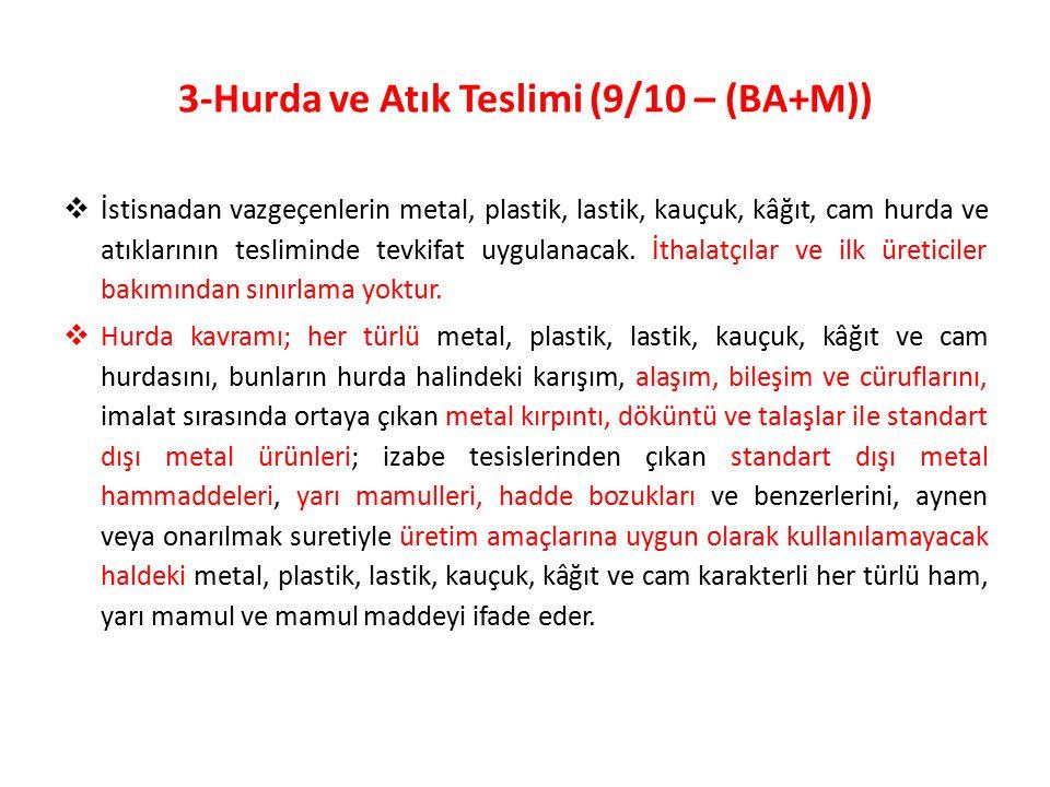 3-Hurda ve Atık Teslimi (9/10 – (BA+M))