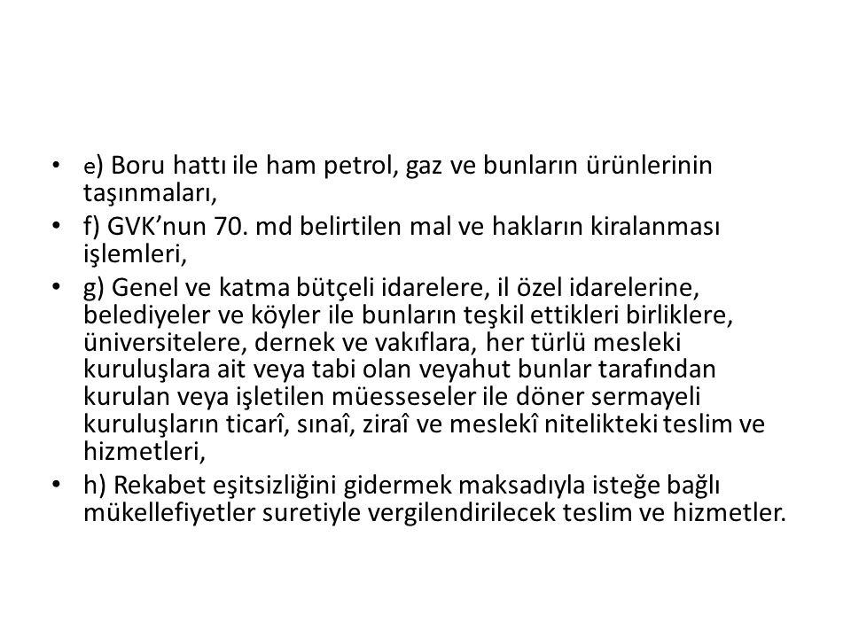 f) GVK'nun 70. md belirtilen mal ve hakların kiralanması işlemleri,
