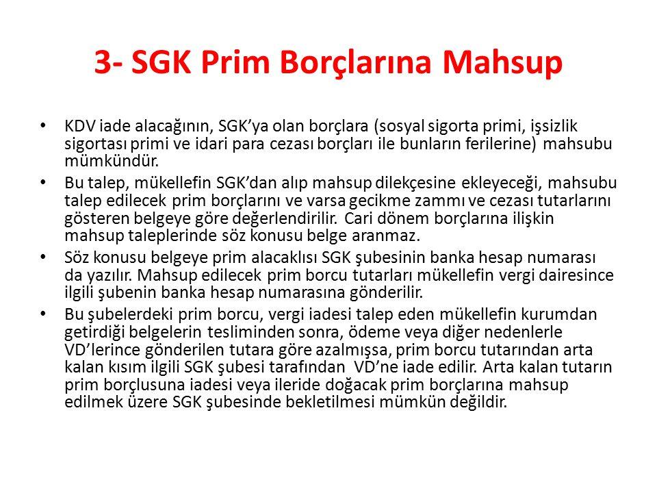 3- SGK Prim Borçlarına Mahsup