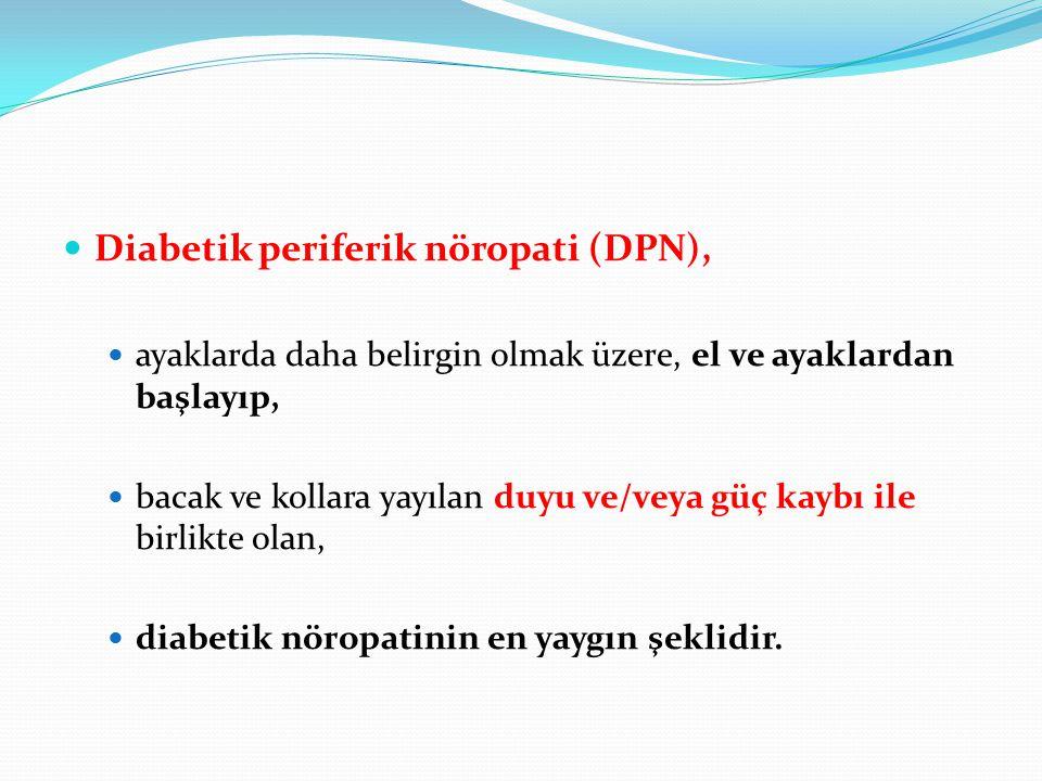 Diabetik periferik nöropati (DPN),