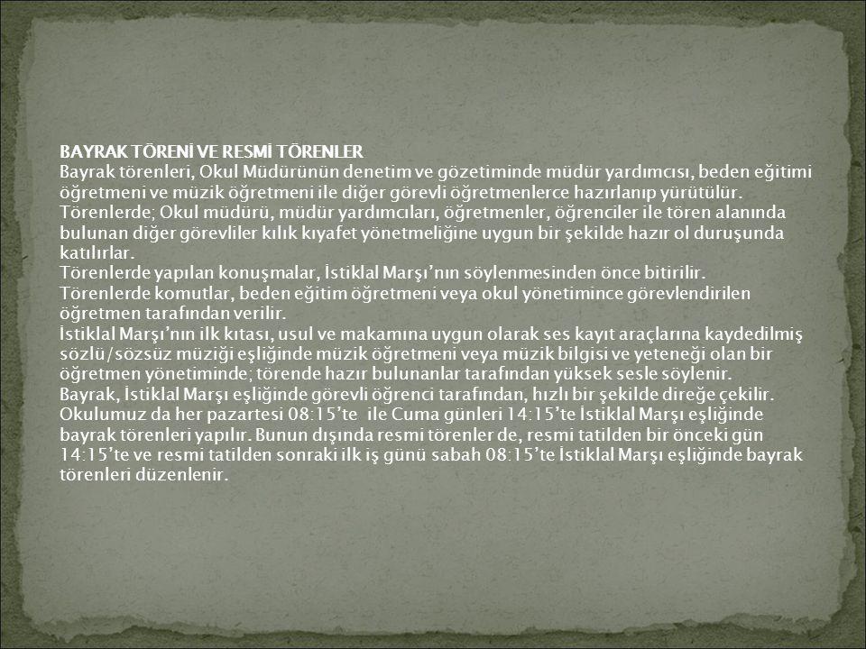 BAYRAK TÖRENİ VE RESMİ TÖRENLER