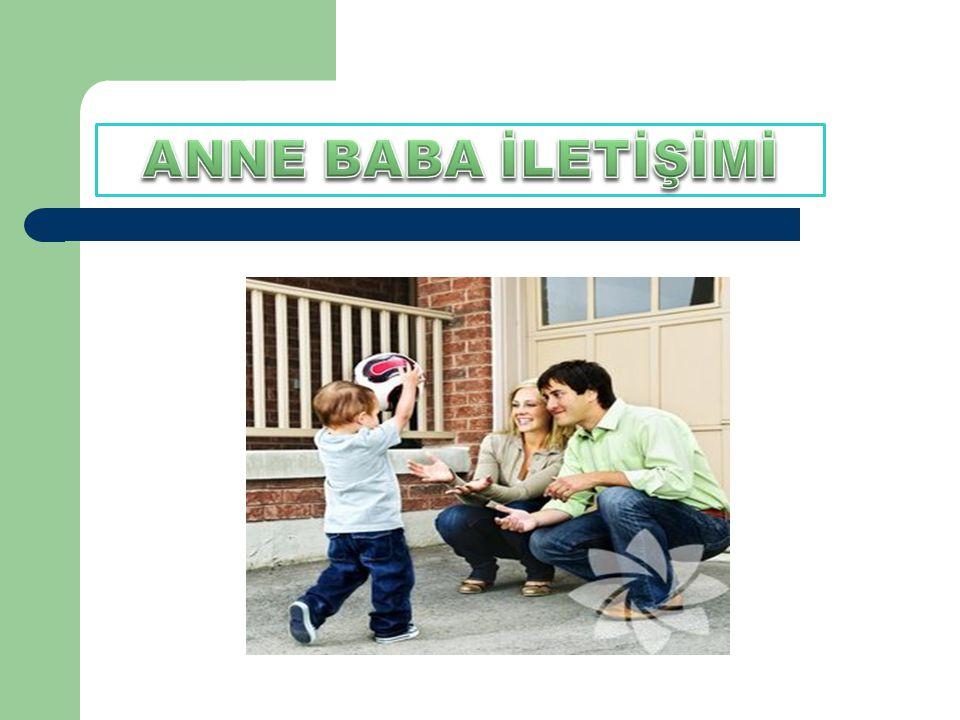 ANNE BABA İLETİŞİMİ