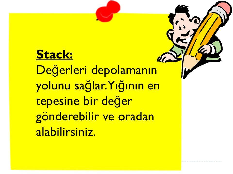 Stack: Değerleri depolamanın yolunu sağlar