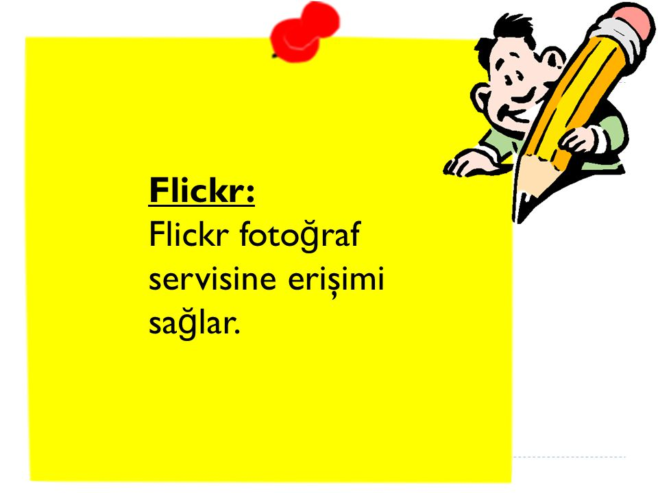 Flickr: Flickr fotoğraf servisine erişimi sağlar.