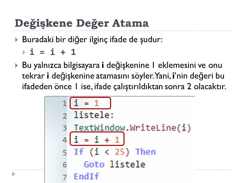 Değişkene Değer Atama i = i + 1