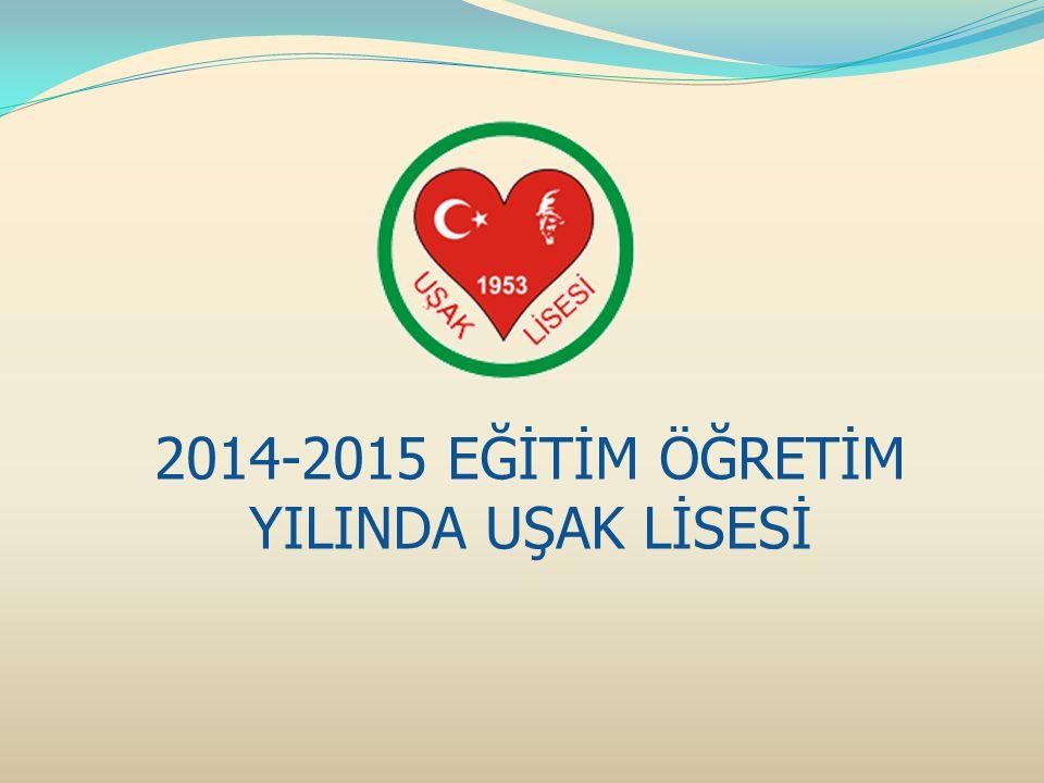 2014-2015 EĞİTİM ÖĞRETİM YILINDA UŞAK LİSESİ