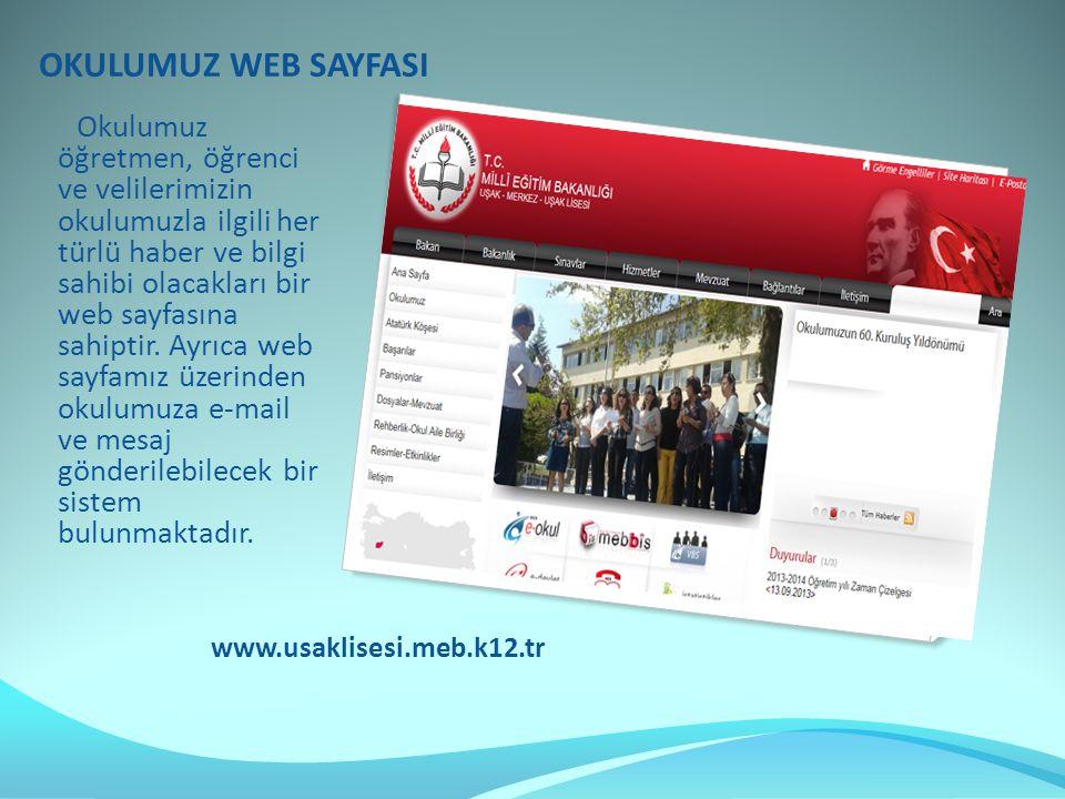 OKULUMUZ WEB SAYFASI www.usaklisesi.meb.k12.tr