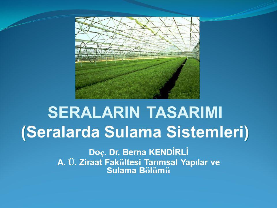 SERALARIN TASARIMI (Seralarda Sulama Sistemleri)