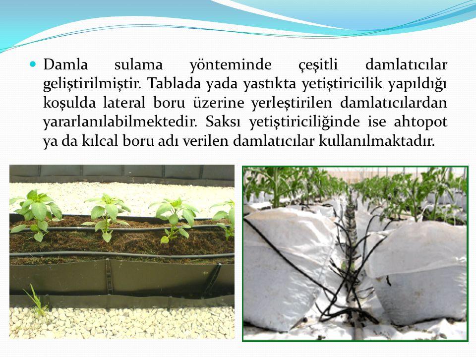 Damla sulama yönteminde çeşitli damlatıcılar geliştirilmiştir