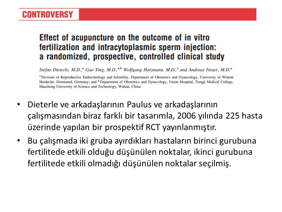 Dieterle ve arkadaşlarının Paulus ve arkadaşlarının çalışmasından biraz farklı bir tasarımla, 2006 yılında 225 hasta üzerinde yapılan bir prospektif RCT yayınlanmıştır.