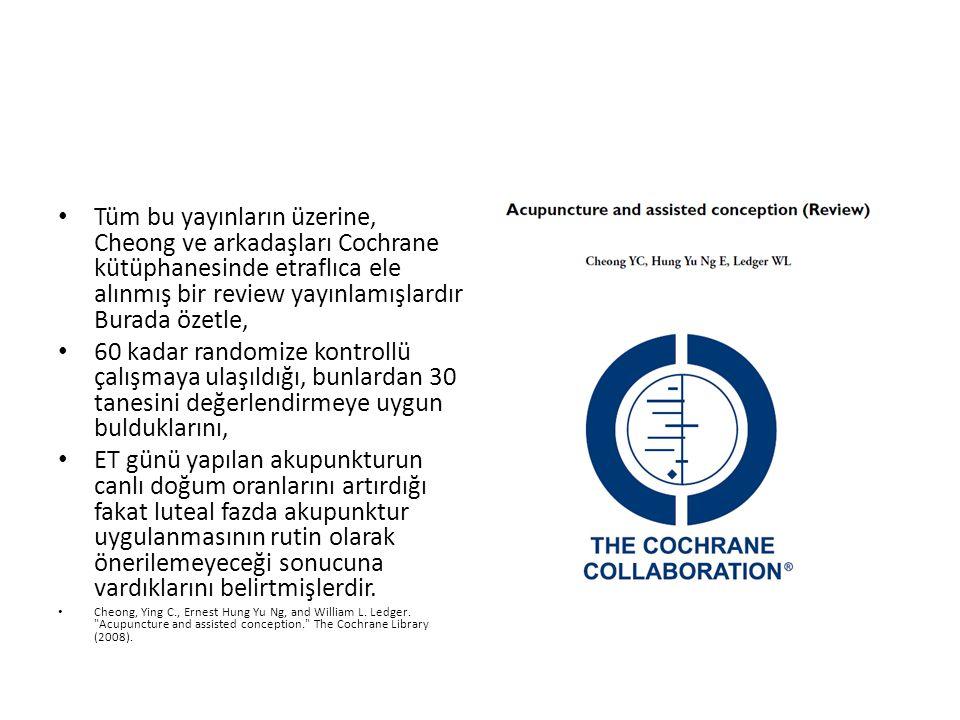 Tüm bu yayınların üzerine, Cheong ve arkadaşları Cochrane kütüphanesinde etraflıca ele alınmış bir review yayınlamışlardır Burada özetle,