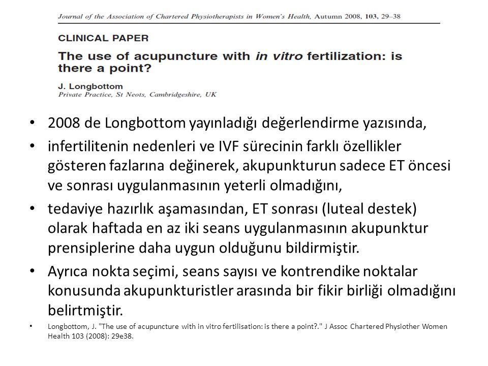 2008 de Longbottom yayınladığı değerlendirme yazısında,