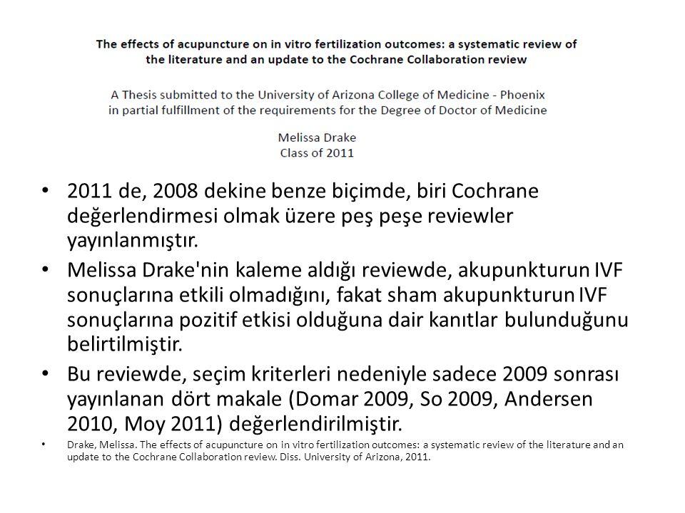 2011 de, 2008 dekine benze biçimde, biri Cochrane değerlendirmesi olmak üzere peş peşe reviewler yayınlanmıştır.