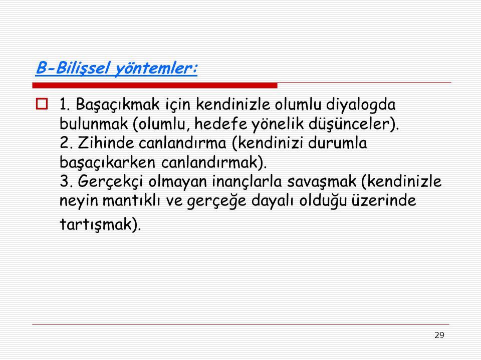 B-Bilişsel yöntemler:
