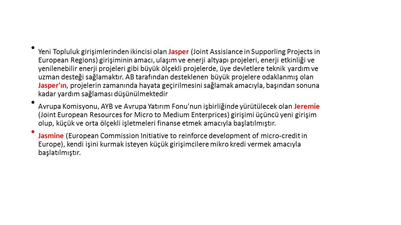 Yeni Topluluk girişimlerinden ikincisi olan Jasper (Joint Assisiance in Supporling Projects in European Regions) girişiminin amacı, ulaşım ve enerji altyapı projeleri, enerji etkinliği ve yenilenebilir enerji projeleri gibi büyük ölçekli projelerde, üye devletlere teknik yardım ve uzman desteği sağlamaktır. AB tarafından desteklenen büyük projelere odaklanmış olan Jasper ın, projelerin zamanında hayata geçirilmesini sağlamak amacıyla, başından sonuna kadar yardım sağlaması düşünülmektedir
