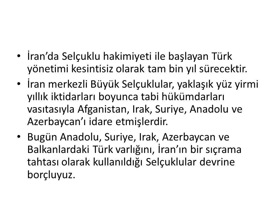 İran'da Selçuklu hakimiyeti ile başlayan Türk yönetimi kesintisiz olarak tam bin yıl sürecektir.