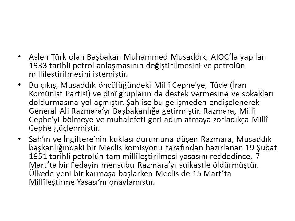 Aslen Türk olan Başbakan Muhammed Musaddık, AIOC'la yapılan 1933 tarihli petrol anlaşmasının değiştirilmesini ve petrolün millîleştirilmesini istemiştir.