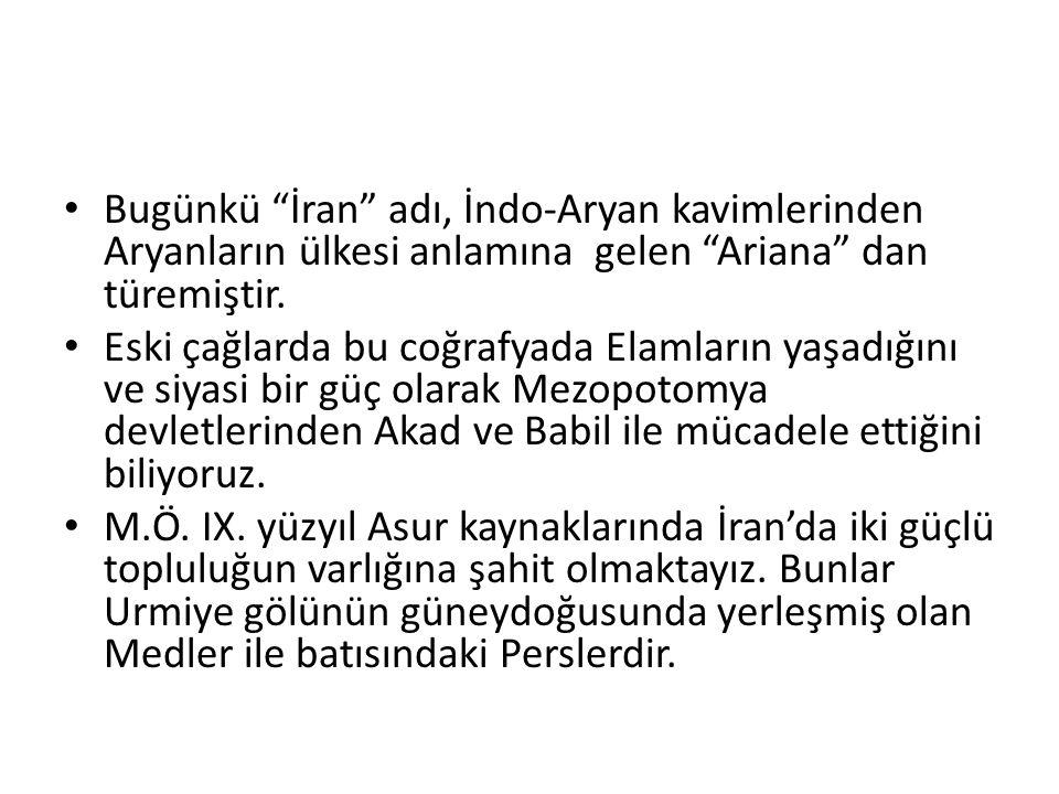 Bugünkü İran adı, İndo-Aryan kavimlerinden Aryanların ülkesi anlamına gelen Ariana dan türemiştir.