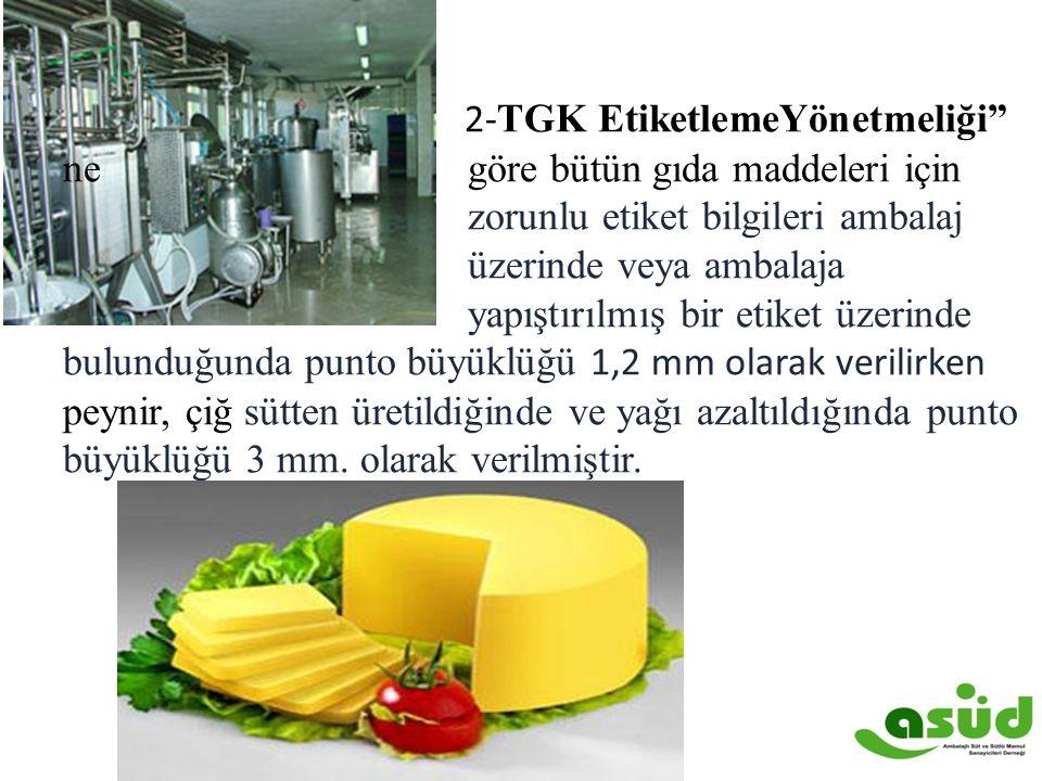 2-TGK EtiketlemeYönetmeliği ne. göre bütün gıda maddeleri için