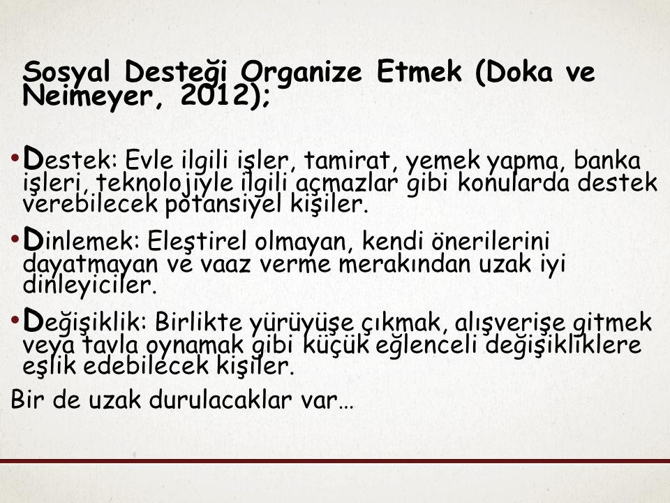Sosyal Desteği Organize Etmek (Doka ve Neimeyer, 2012);