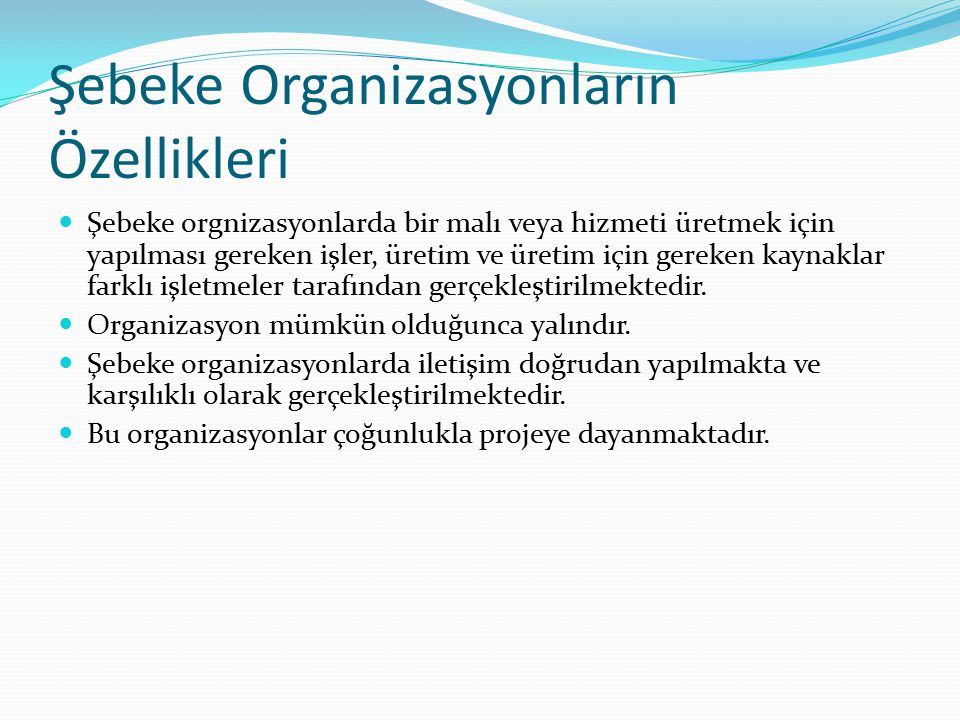 Şebeke Organizasyonların Özellikleri