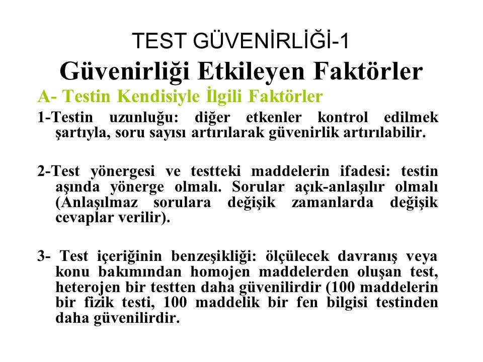 TEST GÜVENİRLİĞİ-1 Güvenirliği Etkileyen Faktörler