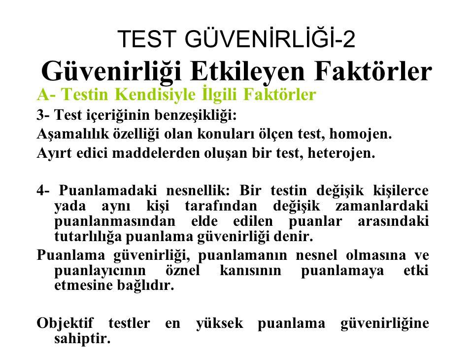 TEST GÜVENİRLİĞİ-2 Güvenirliği Etkileyen Faktörler