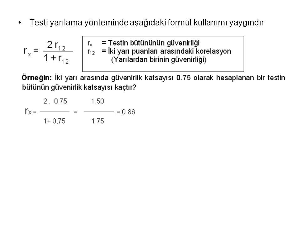 Testi yarılama yönteminde aşağıdaki formül kullanımı yaygındır