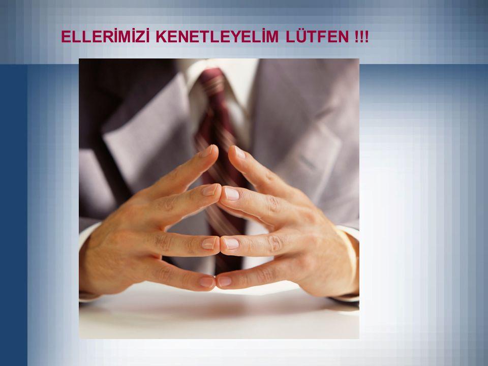 ELLERİMİZİ KENETLEYELİM LÜTFEN !!!
