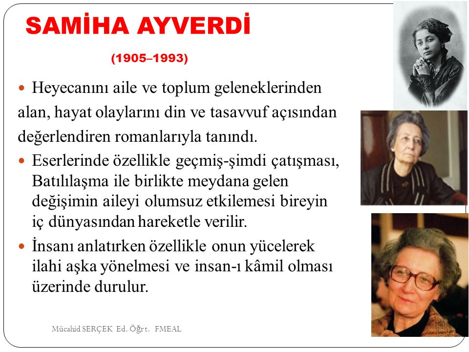 SAMİHA AYVERDİ (1905–1993) Heyecanını aile ve toplum geleneklerinden