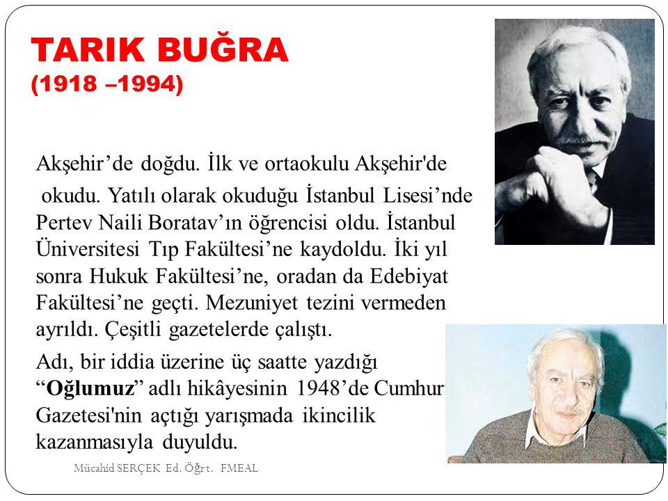 TARIK BUĞRA (1918 –1994)