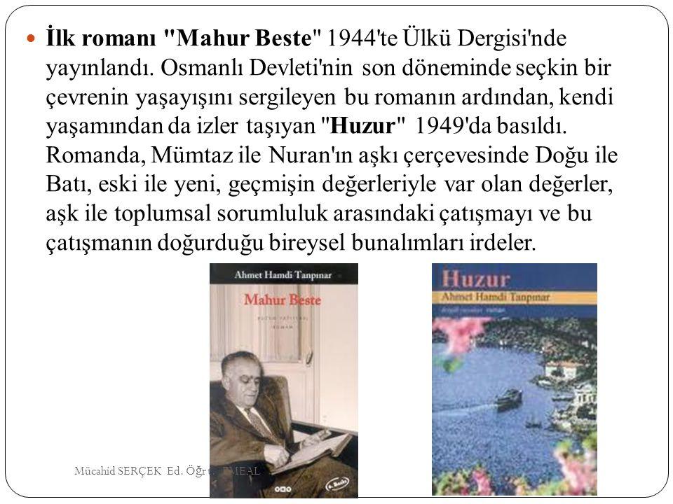 İlk romanı Mahur Beste 1944 te Ülkü Dergisi nde yayınlandı