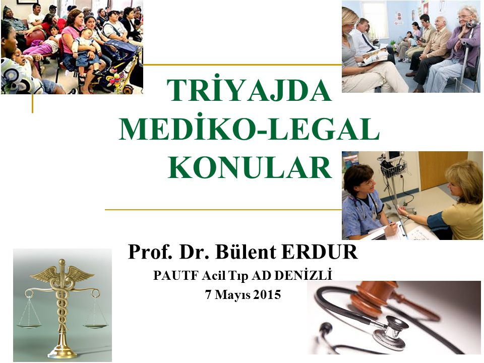 TRİYAJDA MEDİKO-LEGAL KONULAR