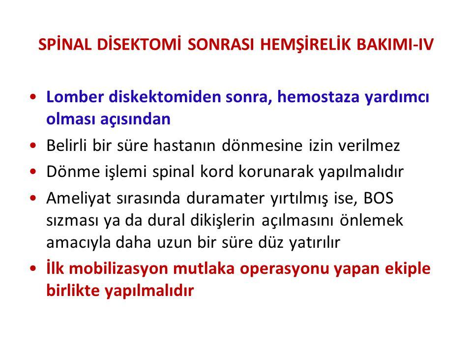 SPİNAL DİSEKTOMİ SONRASI HEMŞİRELİK BAKIMI-IV
