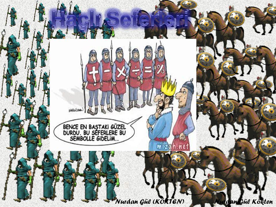 Haçlı Seferleri Nurdan Gül (KÖKTEN) Nurdan Gül Kökten