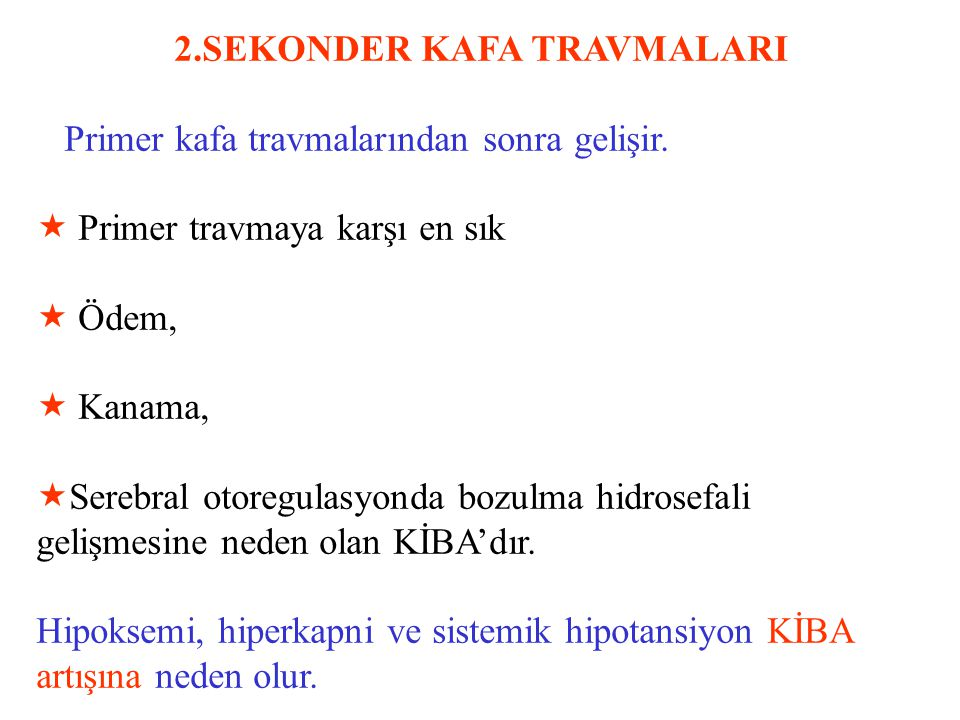 2.SEKONDER KAFA TRAVMALARI