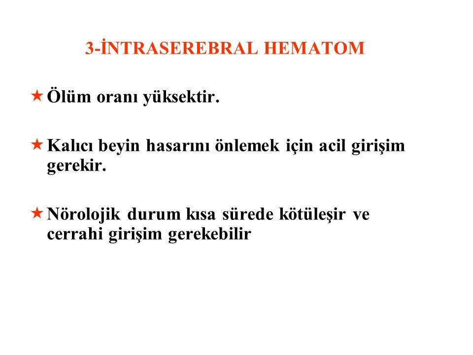 3-İNTRASEREBRAL HEMATOM
