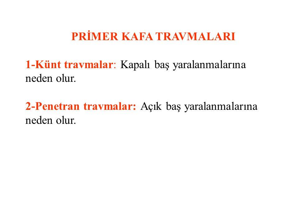 PRİMER KAFA TRAVMALARI