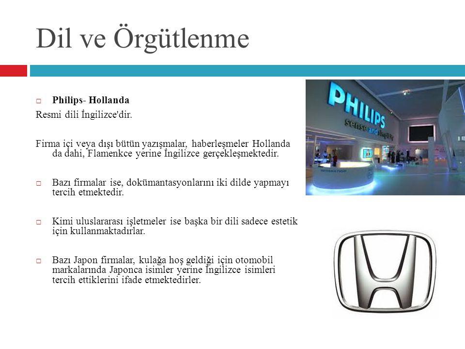 Dil ve Örgütlenme Philips- Hollanda Resmi dili İngilizce dir.