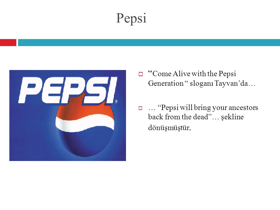 Pepsi Come Alive with the Pepsi Generation sloganı Tayvan'da…