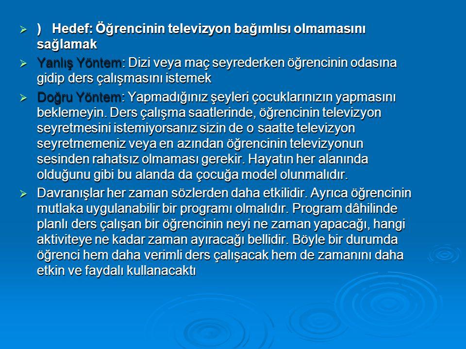 ) Hedef: Öğrencinin televizyon bağımlısı olmamasını sağlamak